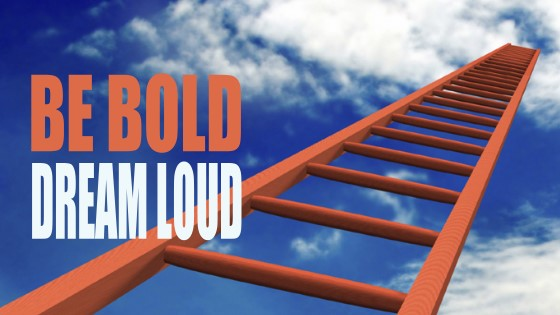 5 BE BOLD DREAM LOUD